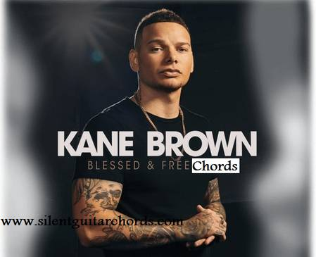 Blessed & Free Chords by Kane Brown