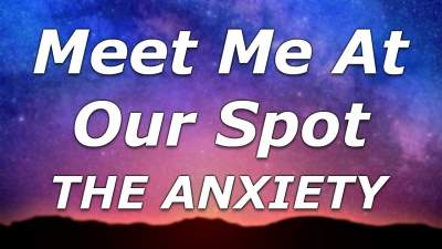 Meet Me At Our Spot Chords The Anxiety
